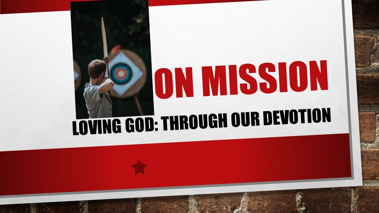 Loving God: Through Our Devotion