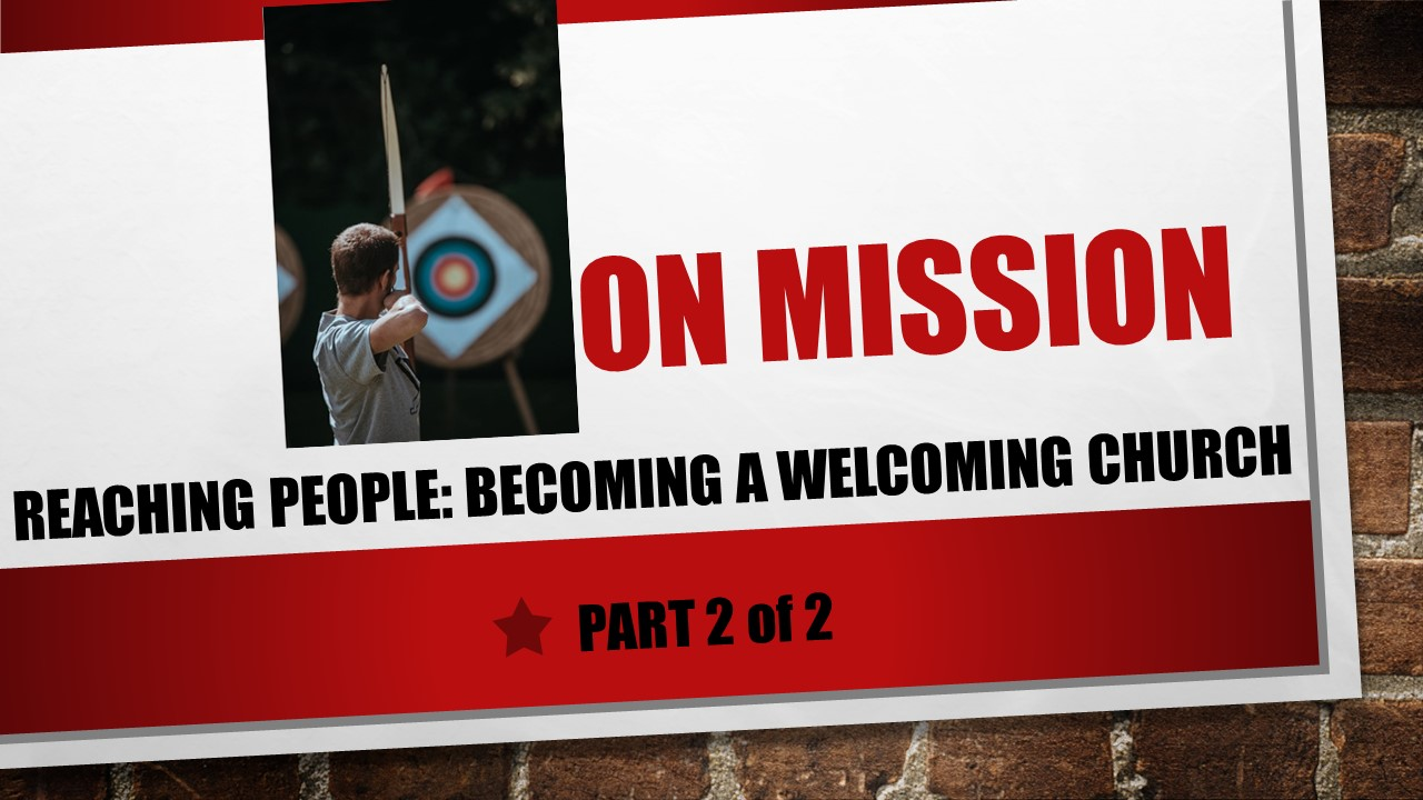 On Mission: Reaching People Through Our Welcome