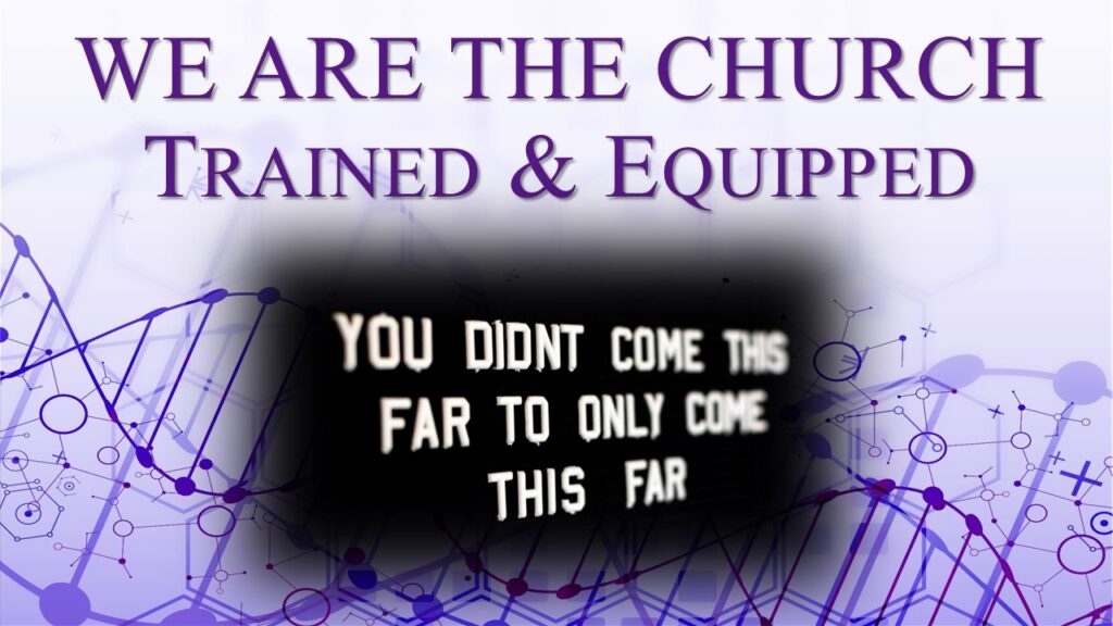 We Are The Church Title-Trained and Equipped
